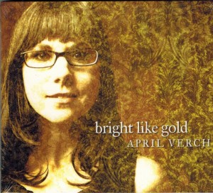 April Verch Bright Like Gold Front