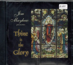 Jim Mayhew Thine Is The Glory Front