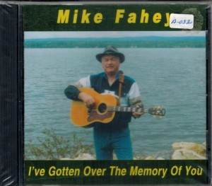 Mike Fahey I've Gotten Over The Memory of You Front